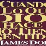 """""""LO QUE DIOS HACE TIENE SENTIDO AUN CUANDO NO LO TENGA PARA NOSOTROS"""", DR. JAMES DOBSON, PARTE 3"""