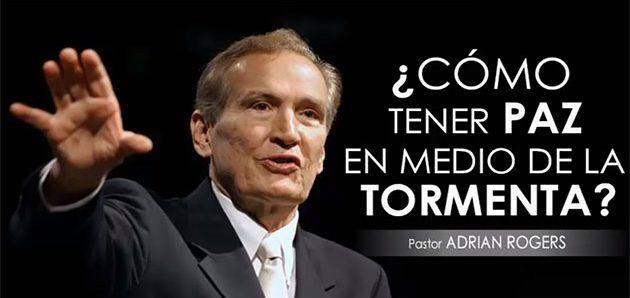 ¿CÓMO TENER PAZ EN MEDIO DE LA TORMENTA?   Pastor Adrian Rogers. Predicaciones, estudios bíblicos.