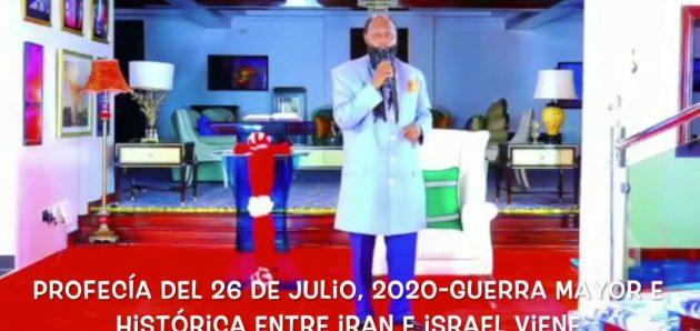 PROFECÍA DEL 26 JULIO DEL 2020 GUERRA MAYOR E HISTÓRICA INMINENTE VIENE A IRAN E ISRAEL.APORTE HNA.Hilda